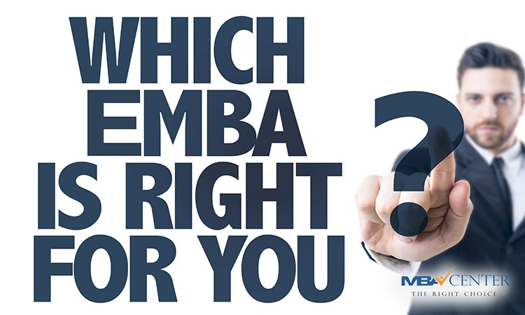 WHICH EMBA IS RIGHT FOR YOU ?
